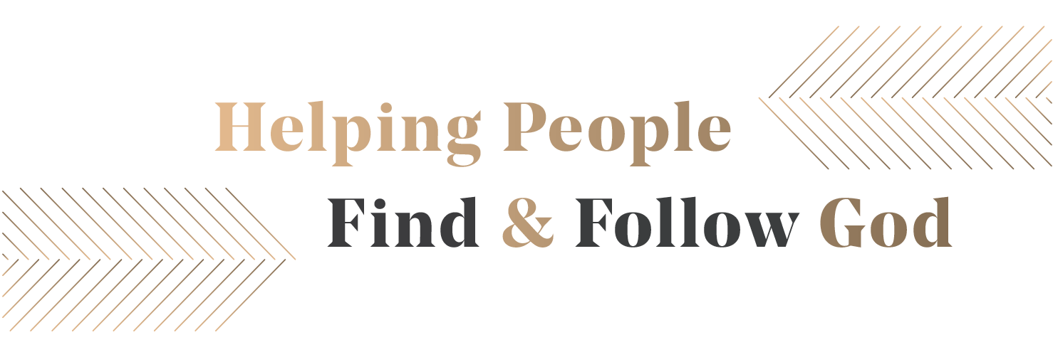 Helping People Find and Follow God